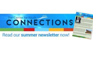 The Center for Youth Summer Newsletter